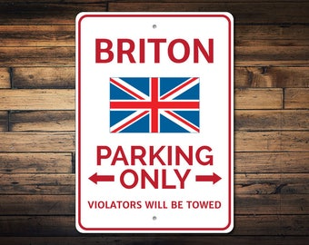 Briton Parking Sign, Briton Gift, Briton Decor, Briton Sign, British Flag Decor, British Flag Sign, Britain Sign-Quality Aluminum ENS1002914