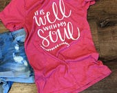 It Is Well With My Soul comfy t-shirt in a cozy rose tone.  T-shirt is a super soft cotton/poly blend Bella canvas shirt.