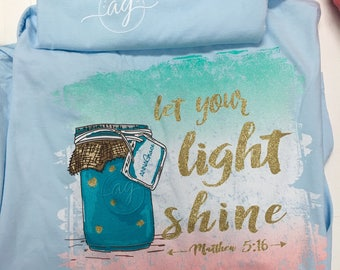 Anna Grace let your light shine comfort color tee