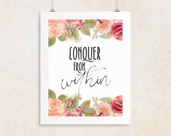 Encouragement Gift Conquer From Within | Follow Your Dreams, Achieve Quotes, Dream Big Quote, Printable Poster, Inspiring Saying