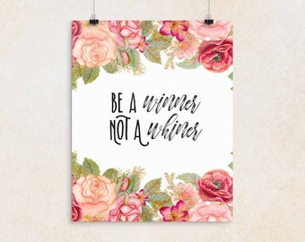 Encouragement Gift Be a Winner Not a Whiner   Success Quotes, Achieve Quotes, Self Care Print, Printable Poster, Inspiring Saying