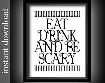 Halloween Printable, Eat Drink Be Scary, Halloween decor, Halloween wall art, Halloween download, Halloween typography, funny Halloween