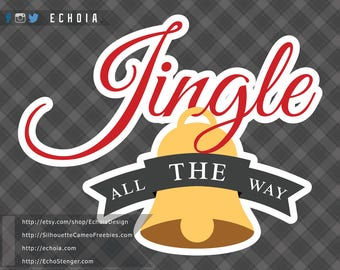 Jingle All The Way - SVG, DXF, PNG for Printing and Cutting