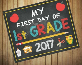 First Day Of 1st Grade Sign 2017, First Grade Instant Download, Chalkboard 1st Grade Printable Sign