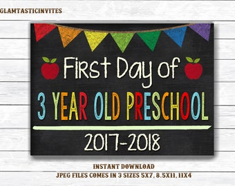 First Day of School Sign, First day of 3 Year Old Preschool Sign, 2017 -2018 Chalkboard Sign, INSTANT Download, Printable, First Day Sign