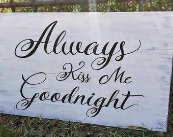 Always Kiss me Goodnight wall hanging