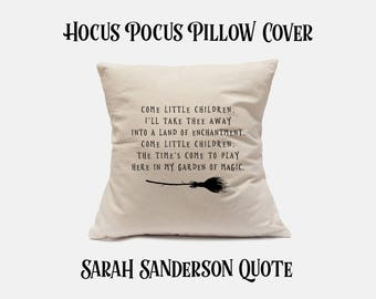 Hocus Pocus Movie | Hocus Pocus Pillow | Sarah Sanderson | Hocus Pocus Quotes | Come Little Children | Pillow Cover | Hocus Pocus Decor