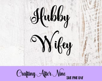 Hubby SVG, Wifey Svg, Wedding Svg, Bride, Husband and Wife, Engagement Svg, Mr & Mrs SVG, Hubby Wifey, Hubby and Wifey SVG, Honeymooon Svg