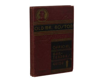 Old Mr. Boston Deluxe Official Bartender's Guide ~ LEO COTTON ~ First Edition 1st Printing 1935