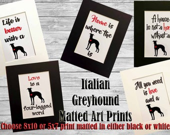 Italian Greyhound Silhouette Matted Art Print - 8x10 or 5x7 Home is Where The Dog Is - Life is Better with a Dog- Home Decorative Art Poster