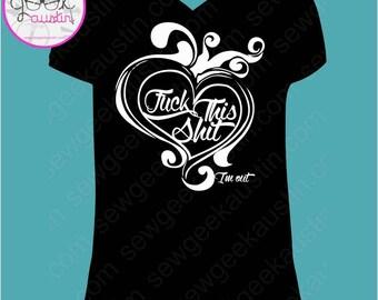 F*ck This Sh*t Shirt