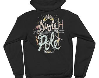 Pole Dance Zip Up Fleece Hoodie || Swole Because I Pole