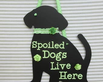 Spoiled Dogs Live Here Wall Plaque, Dog Wall Plaque, Black Dog Wall Plaque