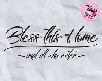 Bless this Home and all who enter SVG cut file for Cricut and Silhouette cutting machines Blessing SVG Unique Font