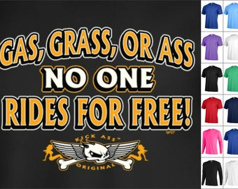 Gas Grass Ass no one rides free Graphic tee Biker T-shirt Long Short sleeve P12