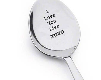 xoxo spoon-I Love You Like xoxo - Engraved Spoon -Coffee love - Engraved flatware-Proposal Gift - Gift for Him -Gift for Her -gift under 20
