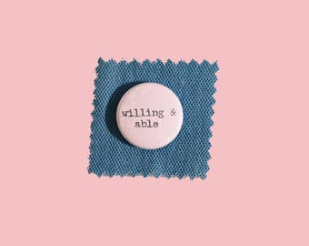 """willing & able hand-typed typewriter pin pinback 1"""" button"""