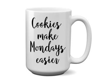 Cookie Make Mondays Easier Coffee Mug