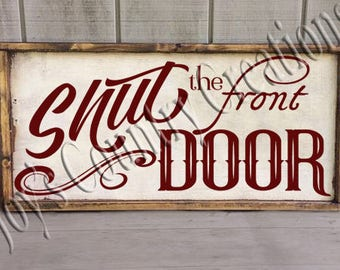 Shut the front Door   SVG, PNG, JPEG
