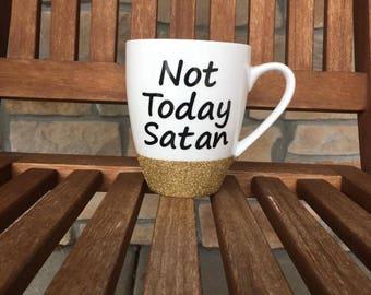 Not Today Satan Mug, Not Today Satan, Personalized Coffee Cup, Glitter Mug, Custom Coffee Cup,  Sarcastic Mug, Christian Mug, Gift for Mom
