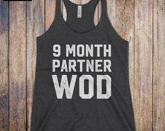 9 Month Partner WOD - Expecting Mom Workout Tank, funny workout tank, baby shower, training top, cardio tank, mothers day, strong mom