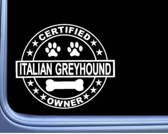 "Certified Italian Greyhound L337 Dog Sticker 6"" decal"