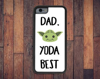Dad Yoda Best, iPhone 6/6s/7 case - dad case, gift for dad, Father's Day gift, funny case, I love Dad, star wars phone, yoda case