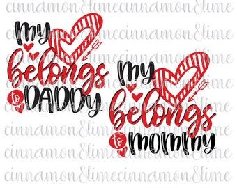 My Heart Belongs to Daddy Svg, Valentine's Day Svg, Girl Valentines, My Heart Belongs to Mommy, Valentines Svg, Valentines Day Quote