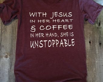 With Jesus in her heart and coffee in her hand she is unstoppable maroon t-shirt - Jesus and coffee triblend tshirt