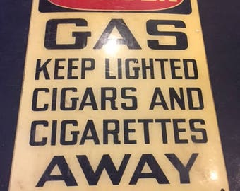 Vintage sign - Danger Gas keep lighted cigars and cigarettes away