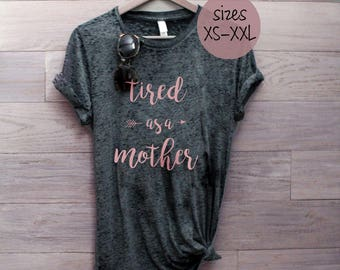 tired as a mother shirt, mom shirt, momisms, #momlife shirt, funny mom shirt, baseball mom shirt, tired as a mother, mom life shirt