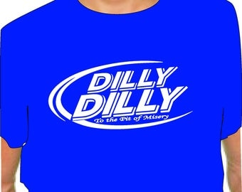 DILLY DILLY T SHIRT to the pit of misery adult oval bud light Royal blue t shirt