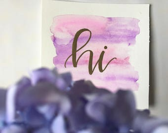 Hi   Embossed calligraphy   8 inches x 8 inches  handlettered