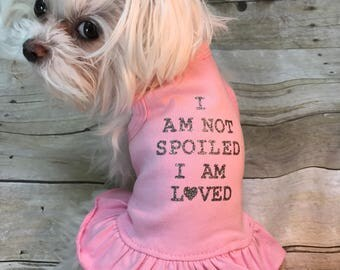 Dog dress, I am spoiled, dog outfit, pet outfit, outfit for spoiled puppies, pet dress, dress for dogs, pets clothing, pet dress, pets