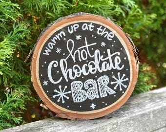 Hot Chocolate Bar Sign / Table Decor / Birch Wood Sign / Wood Slice / Party Decor / Wedding Decor / Coffee Bar / Lumberjack Party / Woodland