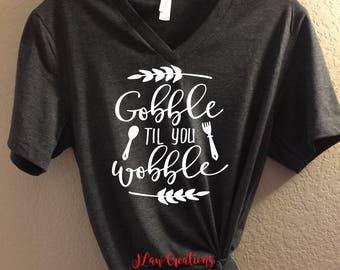 Gobble Til You Wobble - Bella + Canvas Unisex Tee, Thanksgiving Shirt, Thanksgiving tee, Gobble Shirt, Gobble til you wobble tee, custom tee