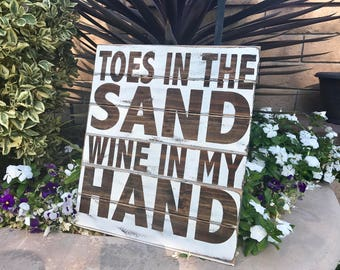 Toes in the Sand Wine in my Hand sign
