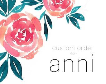Custom Order for Anni