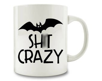 Halloween Bat Sh*t Crazy Coffee Mug (W60)