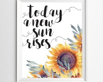 Today a new sun rises Nursery Quote printable decor inspirational print decor kids room art wall art nursery print decor quote art