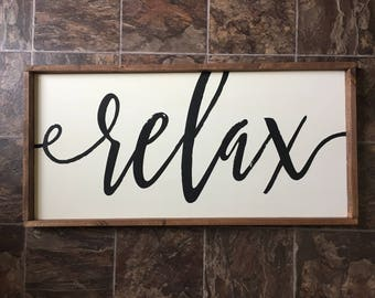 Relax Wood Sign - Farmhouse - Bathroom - Family Room - Farmhouse Living - Rustic Decor - Home Decor