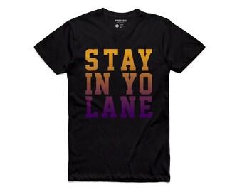 Stay In Yo Lane T-Shirt