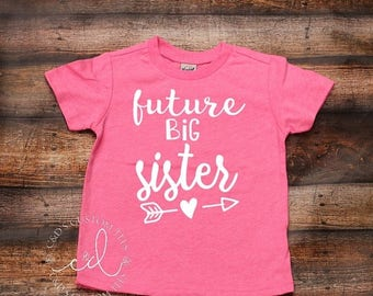 ON SALE Big Sister Shirt - Future Big Sister Shirt - Sister Arrow Shirt -A Big Sister Shirt - Promoted To Big Sister Shirt