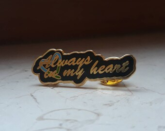 Always In My Heart Enamel Pin