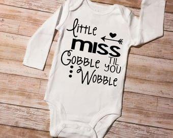 Little miss gobble til you wobble, thanksgiving shirt, thanksgiving onesie, girls thanksgiving