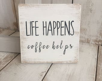 Life Happens Coffee Helps | Rustic Wooden Sign | Home Décor