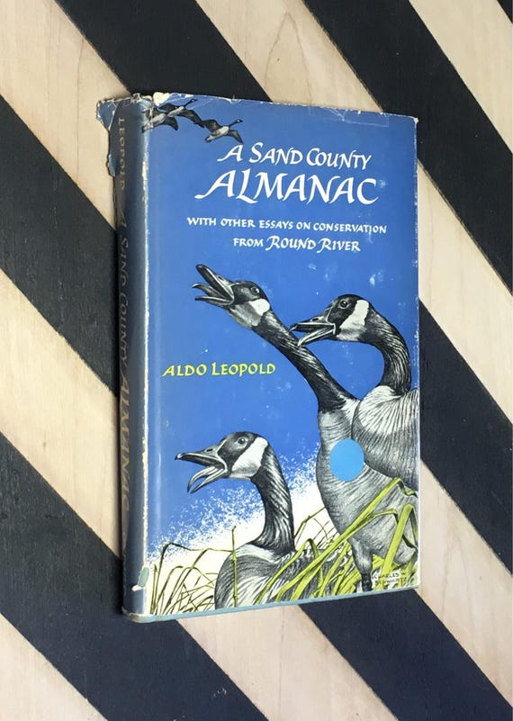 A Sand County Almanac with Other Essays on Conservation from Round River by Aldo Leopold; Illustrated by Charles W. Schwartz (1966)