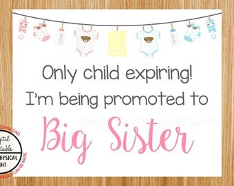 Only Child Expiring,  I'm Being Promoted to Big Sister, Pregnancy Announcement Sign, Pregnancy Reveal Sign, Printable Boy or Girl