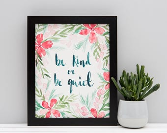 "Be Kind or Be Quiet Print // 5x7"" / 6x8"" / 8x10"" // Floral Charity Print // Pink Flower Wreath Colourful Watercolour Brush Lettering Print"