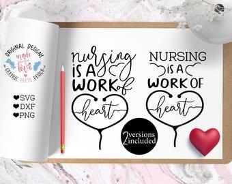 nurse svg, nursing svg,  nurse quotes, medical svg, nurse cut file, silhouette cameo, cricut, heat transfer, nursing is a work of heart